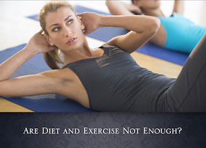 diet and exercise are not enough